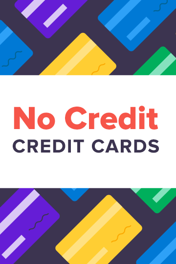 2019s Best Credit Cards For People With No Credit