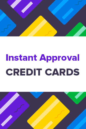 Immediate Credit Card >> 15 Instant Approval Credit Cards Best Of 2019