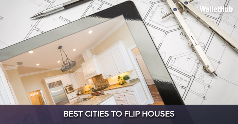 2016 s best cities to flip houses wallethub for Is it easy to flip houses