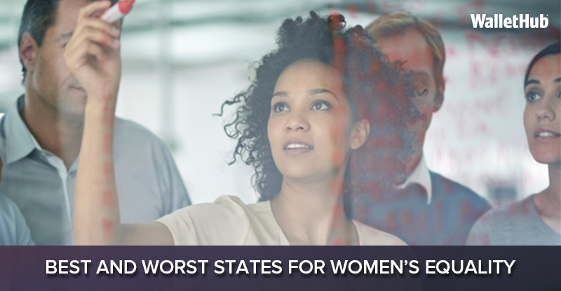 2016's Best & Worst States for Women's Equality | WalletHub®
