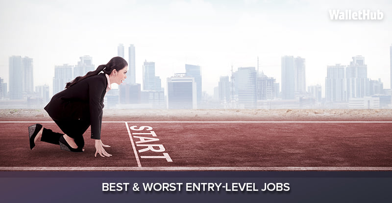 2017s Best Worst Entry Level Jobs