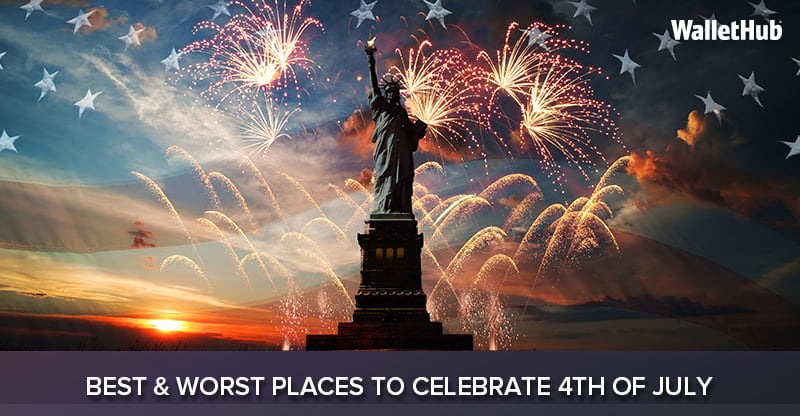 2017 S Best Worst Places To Celebrate 4th Of July