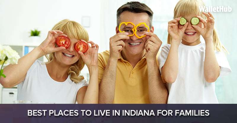 2017 s best places to live in indiana for families for Top us cities to live in 2017