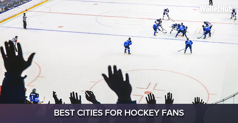 2018 s Best Cities for Hockey Fans 5cc4d0624