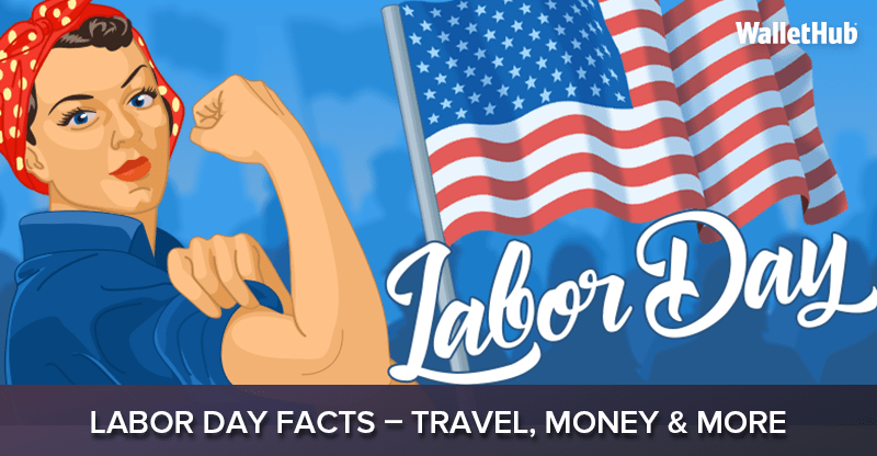 2018 Labor Day Facts Travel Money More