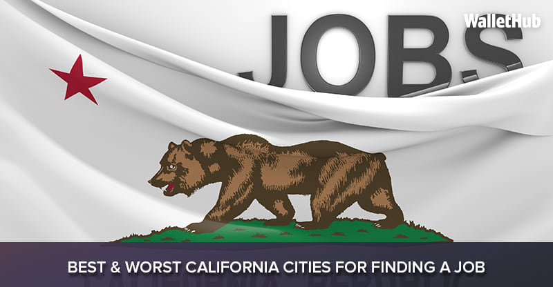 Best Worst California Cities For Finding A Job