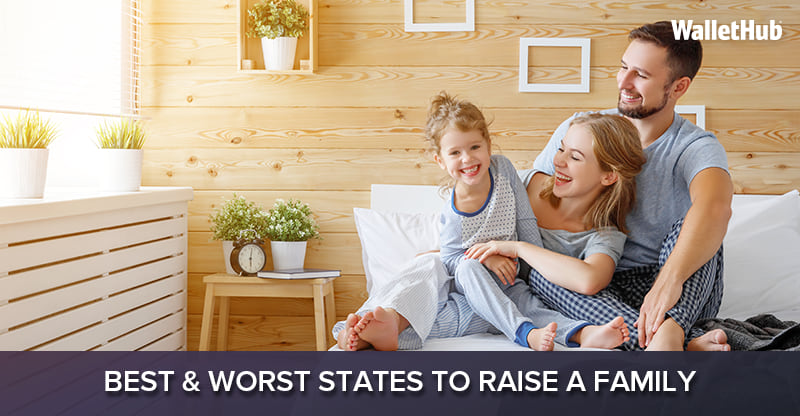Best & Worst States to Raise a Family